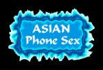 FREE ASIAN PHONE SEX NUMBERS!